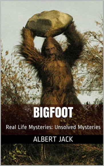Bigfoot: Unsolved Mysteries